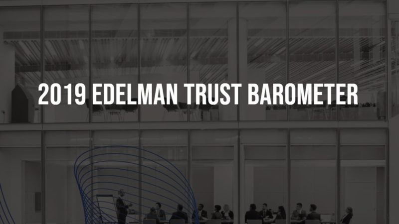 Edelman's Trust Barometer 2019:Trust in State Institutions is Recovering, Employers are in the Lead